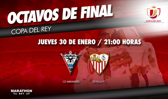 Copa del Rey against Mirandes on Thursday 30th January at 21.00