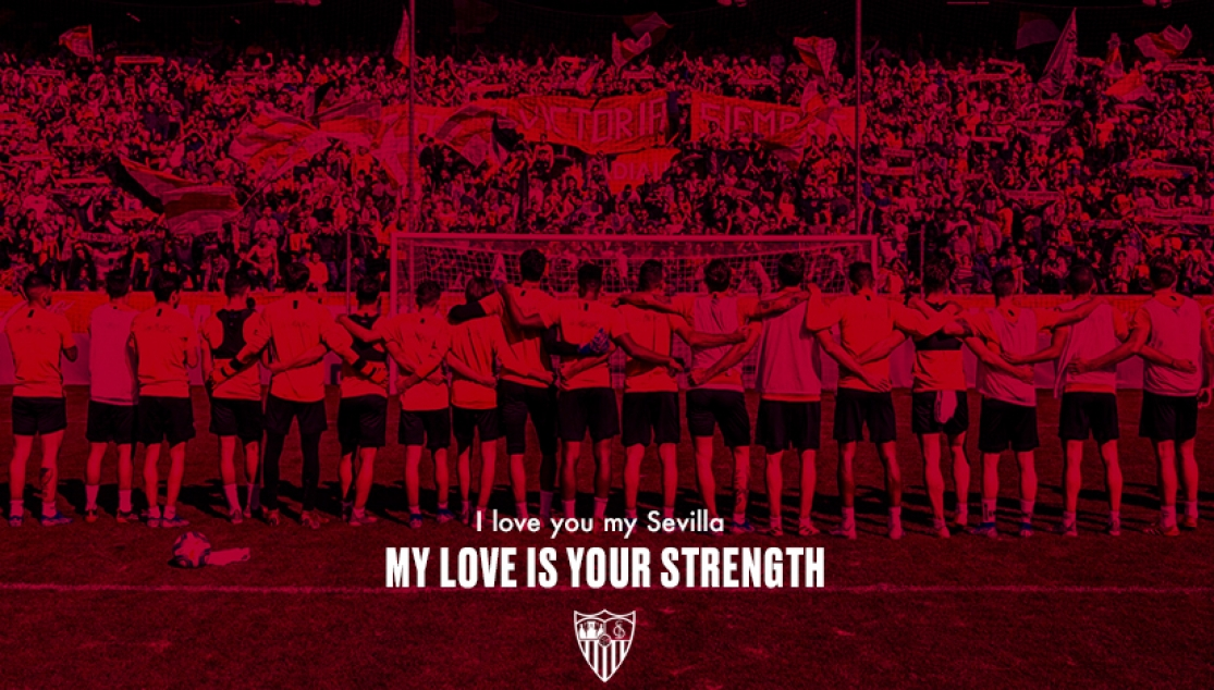 I love you, my Sevilla: My love is your strength